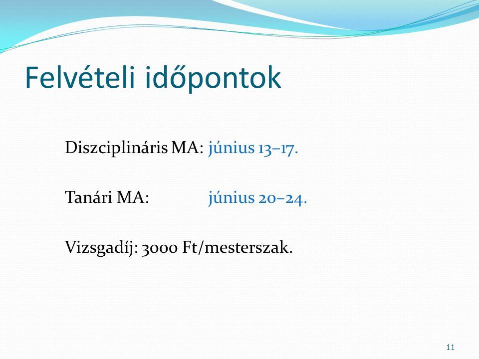 Felvételi időpontok Diszciplináris MA: június 13–17.