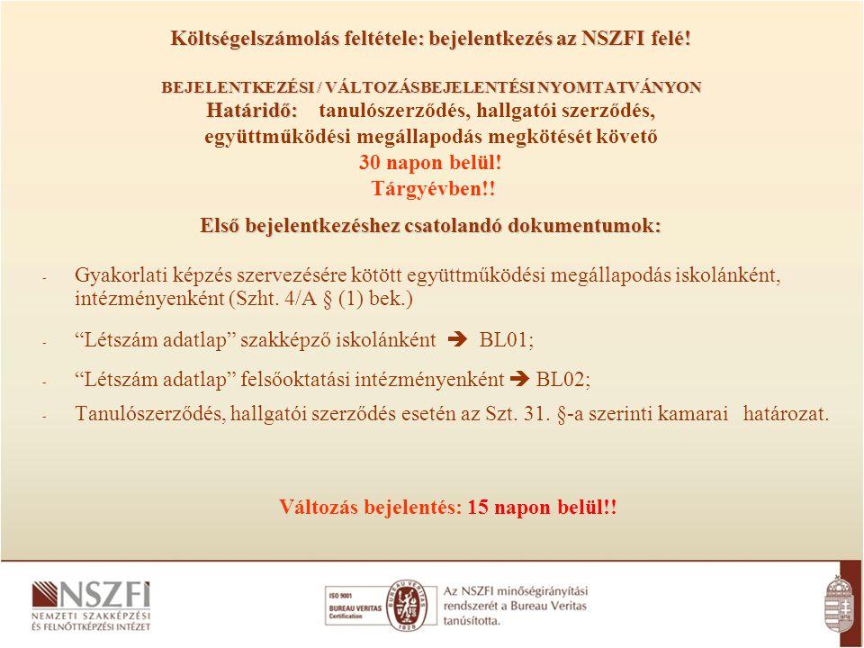 Költségelszámolás feltétele: bejelentkezés az NSZFI felé.
