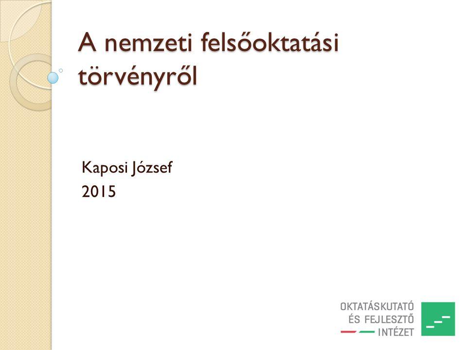 A nemzeti felsőoktatási törvényről Kaposi József 2015