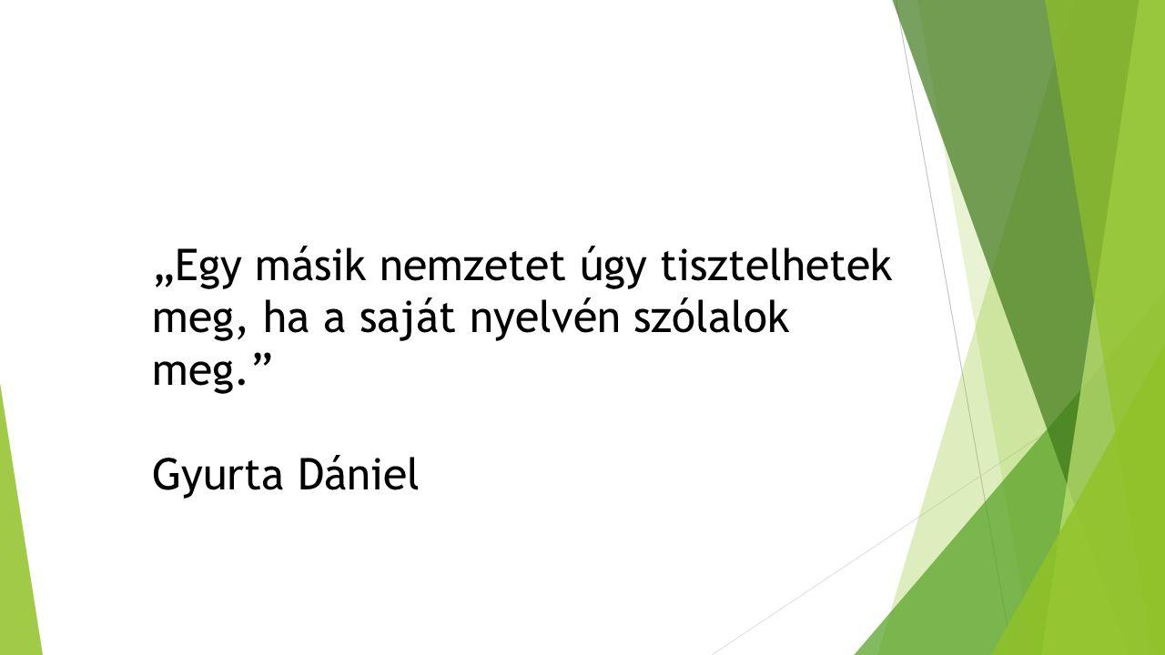 """""""Egy másik nemzetet úgy tisztelhetek meg, ha a saját nyelvén szólalok meg. Gyurta Dániel"""