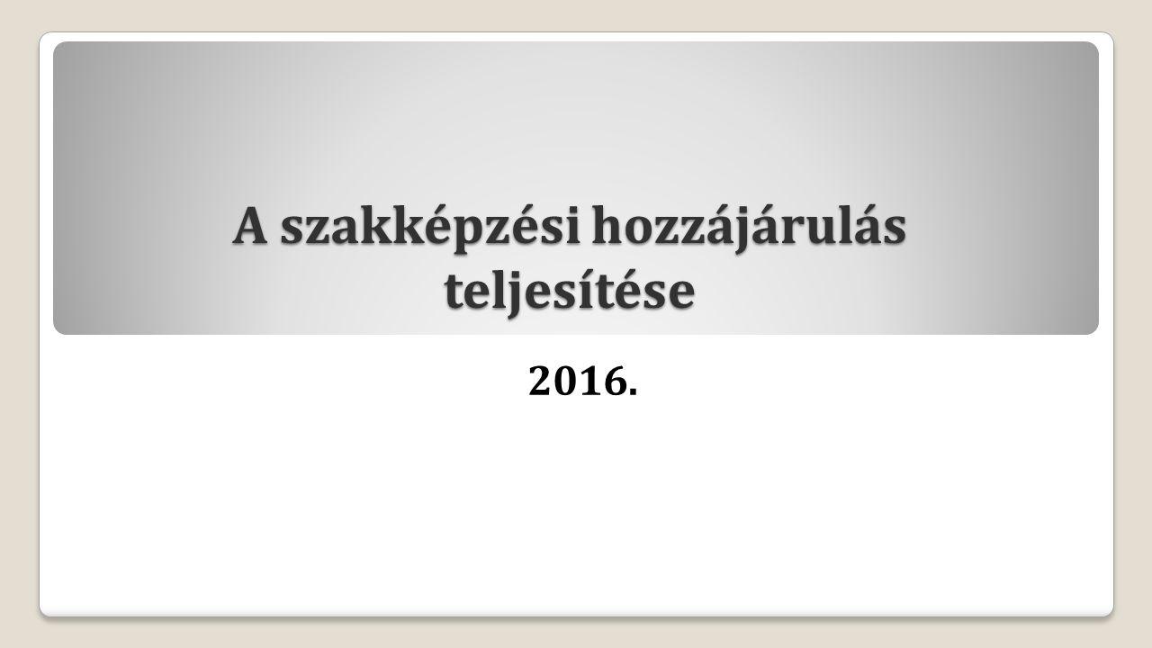 A szakképzési hozzájárulás teljesítése 2016.