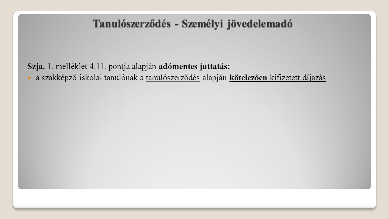 Tanulószerződés - Személyi jövedelemadó Szja. 1. melléklet 4.11.