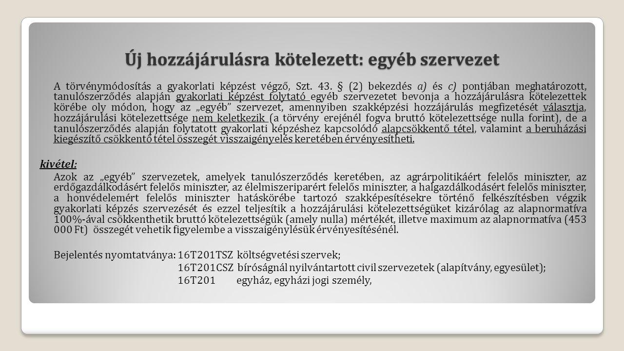 Új hozzájárulásra kötelezett: egyéb szervezet A törvénymódosítás a gyakorlati képzést végző, Szt.