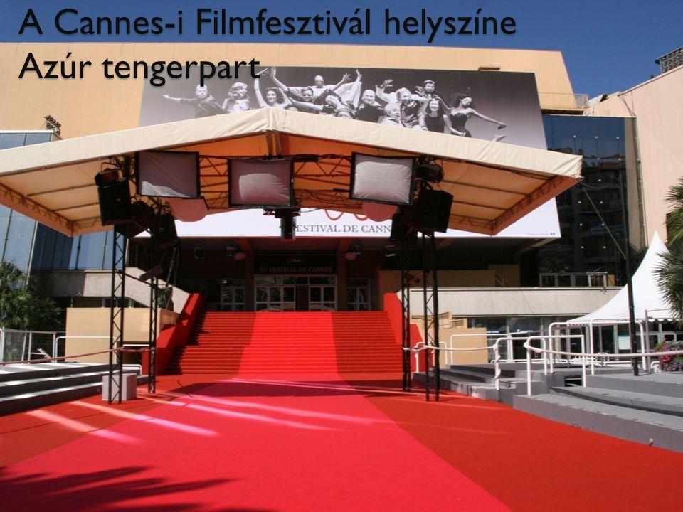 A Cannes-i Filmfesztivál helyszíne Azúr tengerpart
