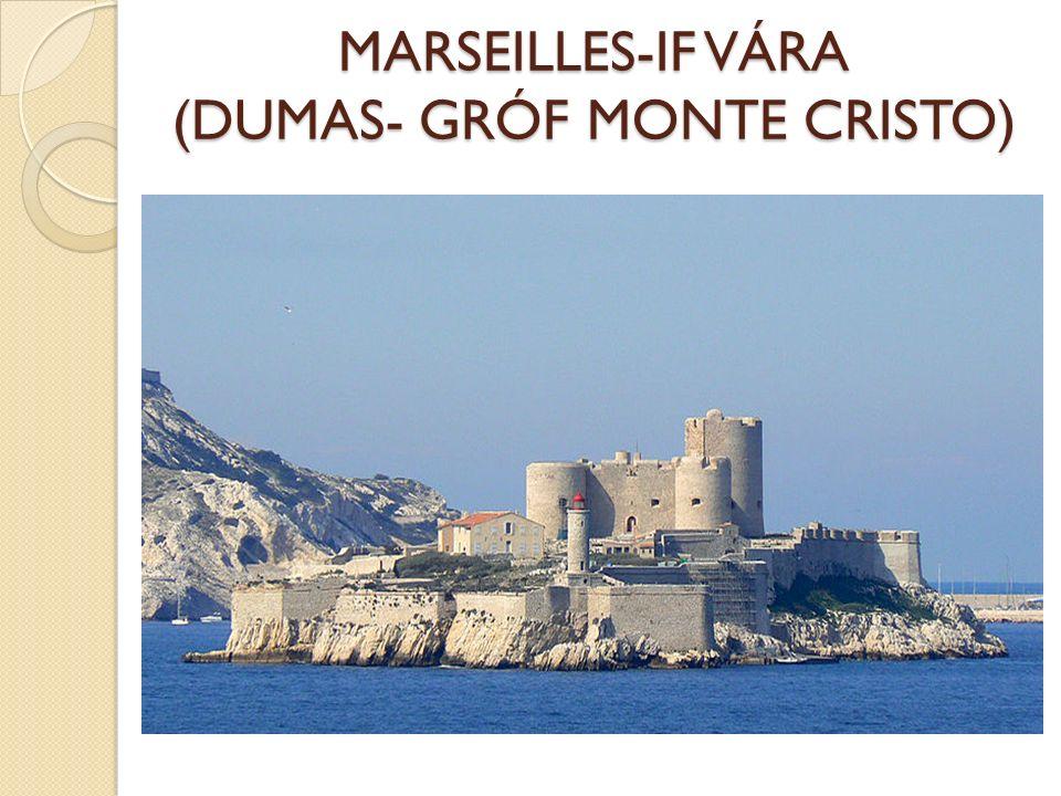 MARSEILLES-IF VÁRA (DUMAS- GRÓF MONTE CRISTO)