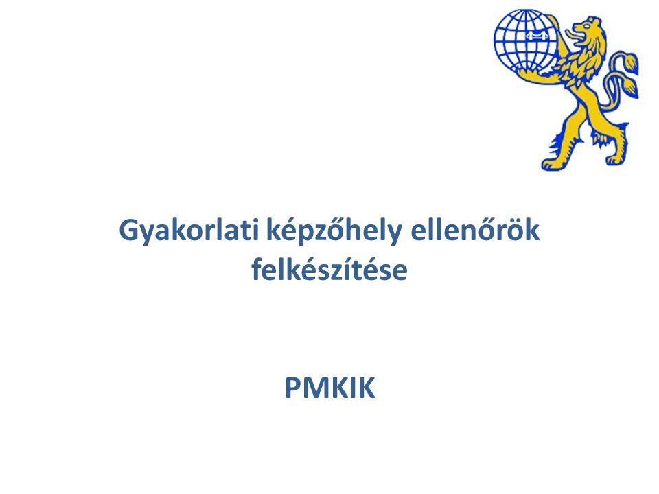 Gyakorlati képzőhely ellenőrök felkészítése PMKIK