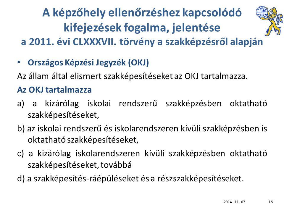 2014. 11. 07.16 A képzőhely ellenőrzéshez kapcsolódó kifejezések fogalma, jelentése a 2011.