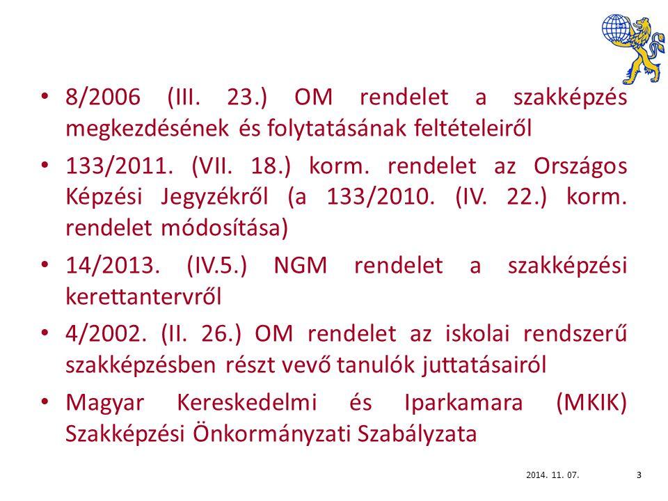 2014.11. 07.84 A szakképzés megkezdésének és folytatásának feltételeiről szóló 8/2006.