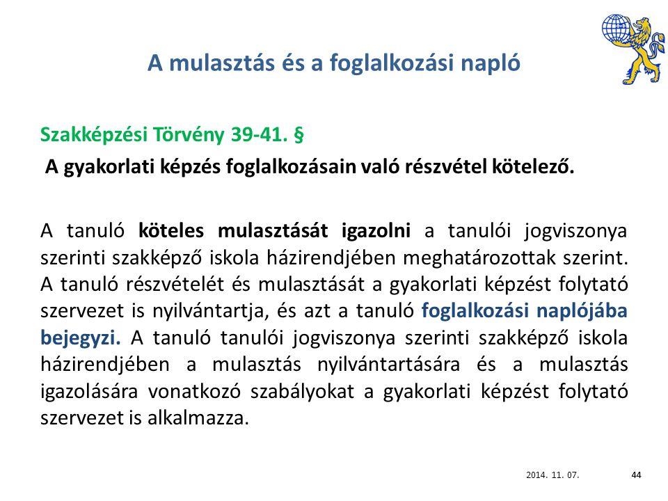 2014. 11. 07.44 A mulasztás és a foglalkozási napló Szakképzési Törvény 39-41.