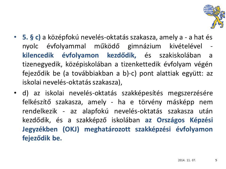 2014.11. 07.16 A képzőhely ellenőrzéshez kapcsolódó kifejezések fogalma, jelentése a 2011.