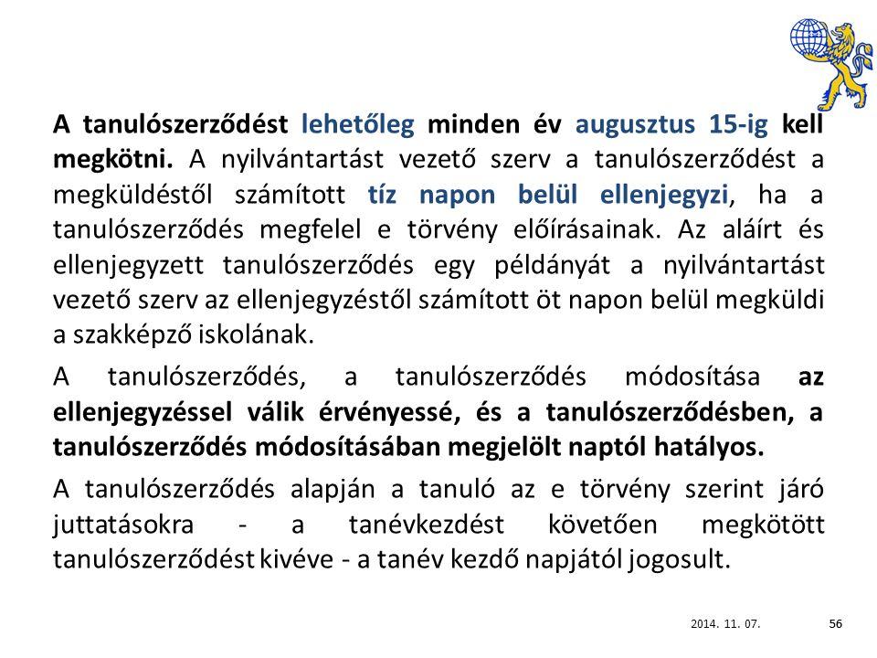 2014. 11. 07.56 A tanulószerződést lehetőleg minden év augusztus 15-ig kell megkötni.