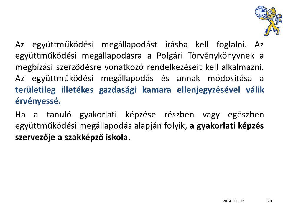 2014. 11. 07.70 Az együttműködési megállapodást írásba kell foglalni.