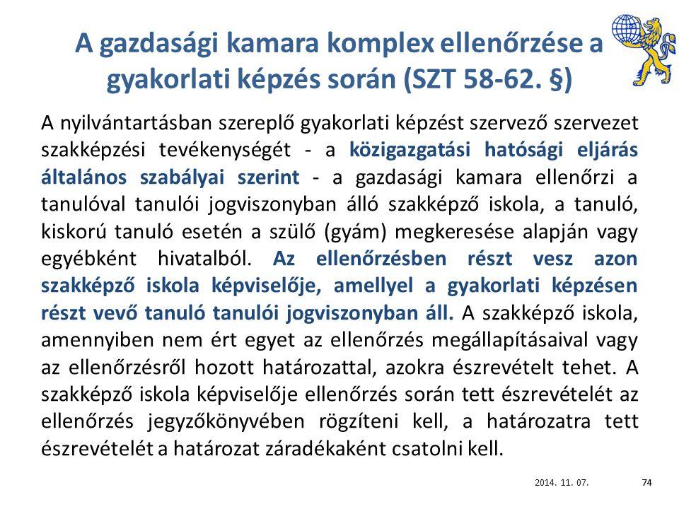 2014. 11. 07.74 A gazdasági kamara komplex ellenőrzése a gyakorlati képzés során (SZT 58-62.