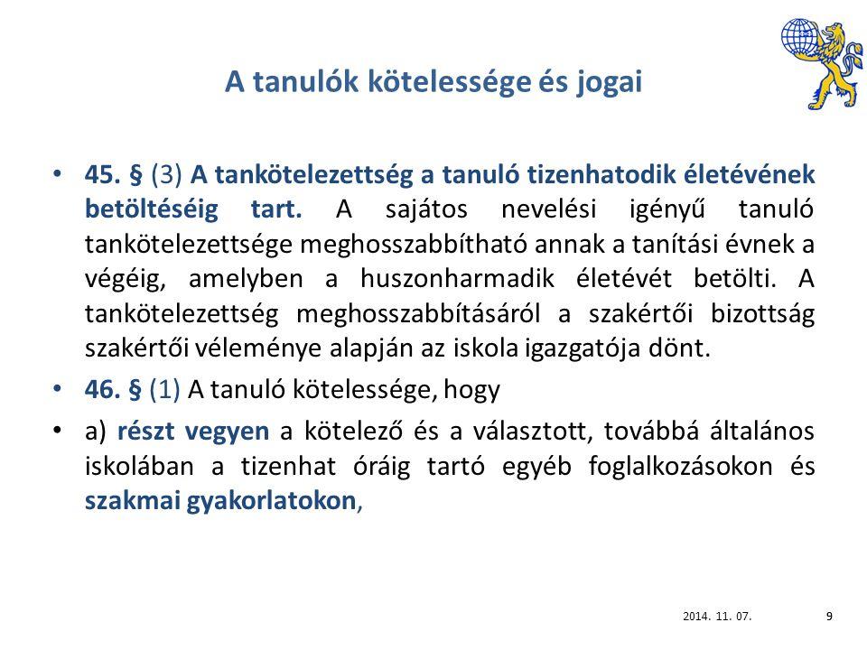 2014.11. 07.70 Az együttműködési megállapodást írásba kell foglalni.