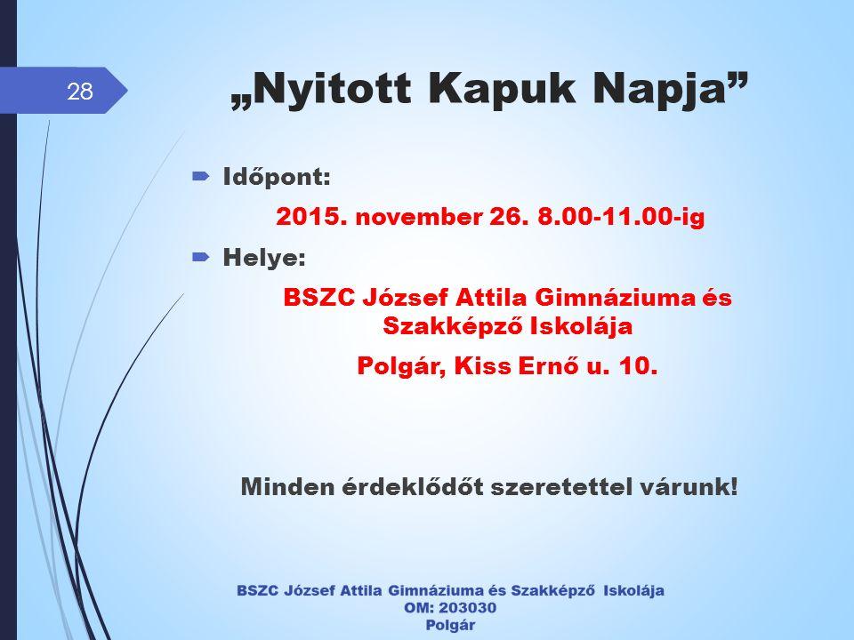 """Nyitott Kapuk Napja 28  Időpont: 2015. november 26."