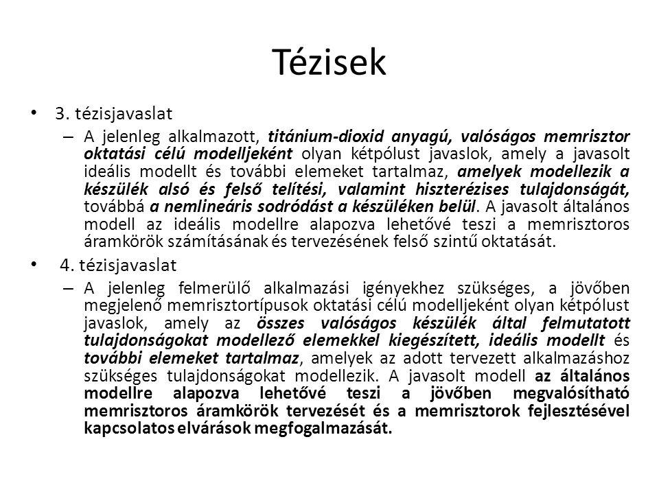 3. tézisjavaslat – A jelenleg alkalmazott, titánium-dioxid anyagú, valóságos memrisztor oktatási célú modelljeként olyan kétpólust javaslok, amely a j