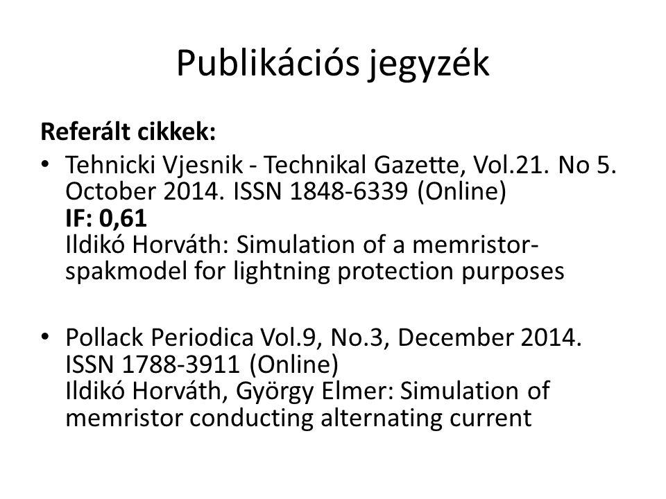 Publikációs jegyzék Referált cikkek: Tehnicki Vjesnik - Technikal Gazette, Vol.21.