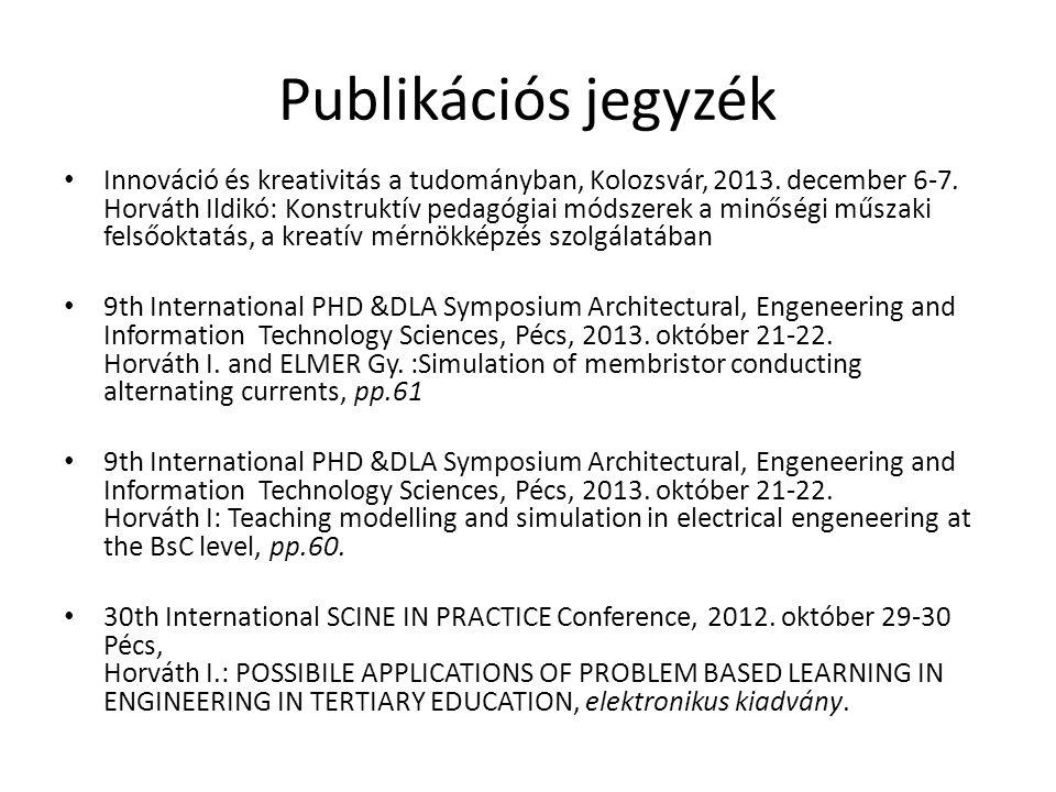 Innováció és kreativitás a tudományban, Kolozsvár, 2013. december 6-7. Horváth Ildikó: Konstruktív pedagógiai módszerek a minőségi műszaki felsőoktatá