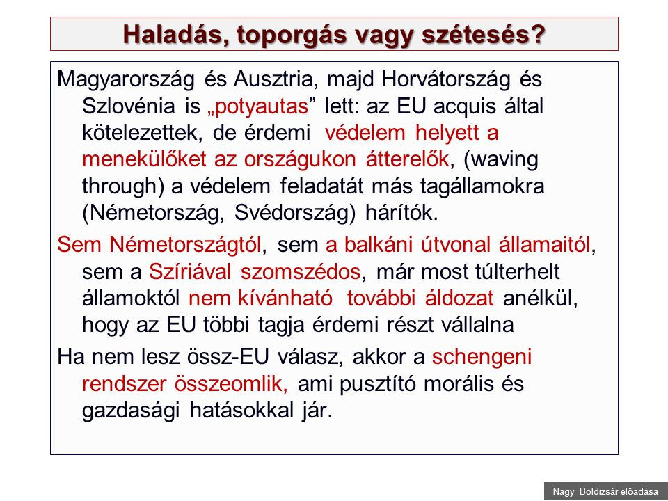 """Nagy Boldizsár előadása Haladás, toporgás vagy szétesés? Magyarország és Ausztria, majd Horvátország és Szlovénia is """"potyautas"""" lett: az EU acquis ál"""