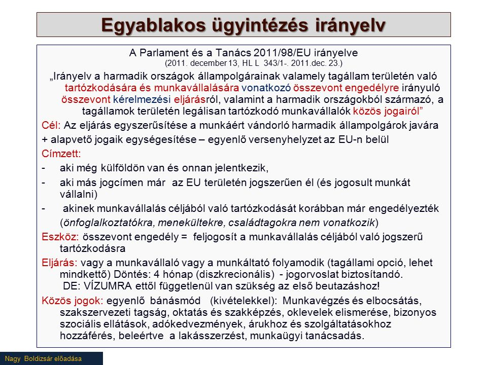 Nagy Boldizsár előadása Egyablakos ügyintézés irányelv A Parlament és a Tanács 2011/98/EU irányelve (2011.
