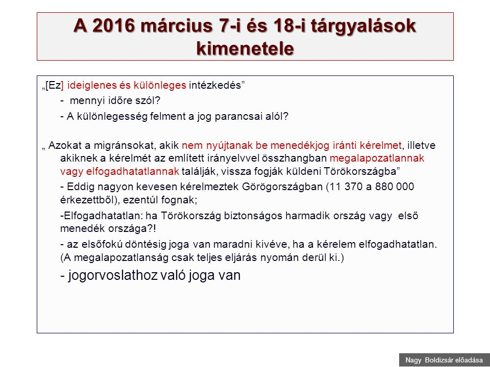 """Nagy Boldizsár előadása A 2016 március 7-i és 18-i tárgyalások kimenetele """"[Ez] ideiglenes és különleges intézkedés - mennyi időre szól."""