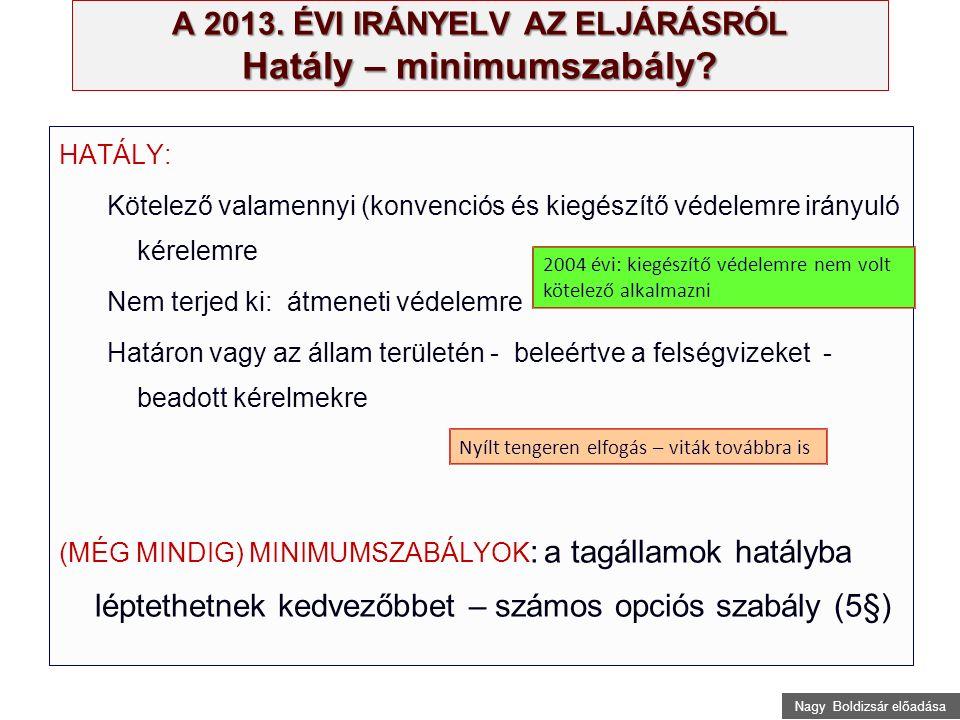 Nagy Boldizsár előadása A 2013. ÉVI IRÁNYELV AZ ELJÁRÁSRÓL Hatály – minimumszabály.