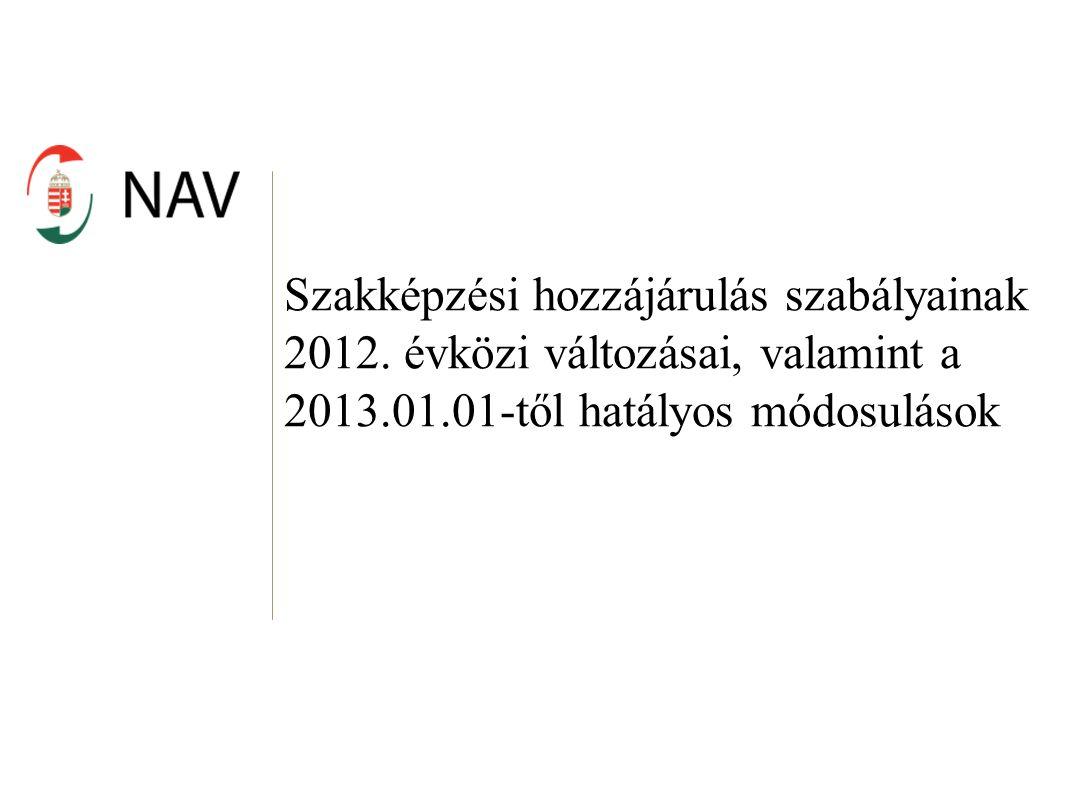 Szakképzési hozzájárulás szabályainak 2012.