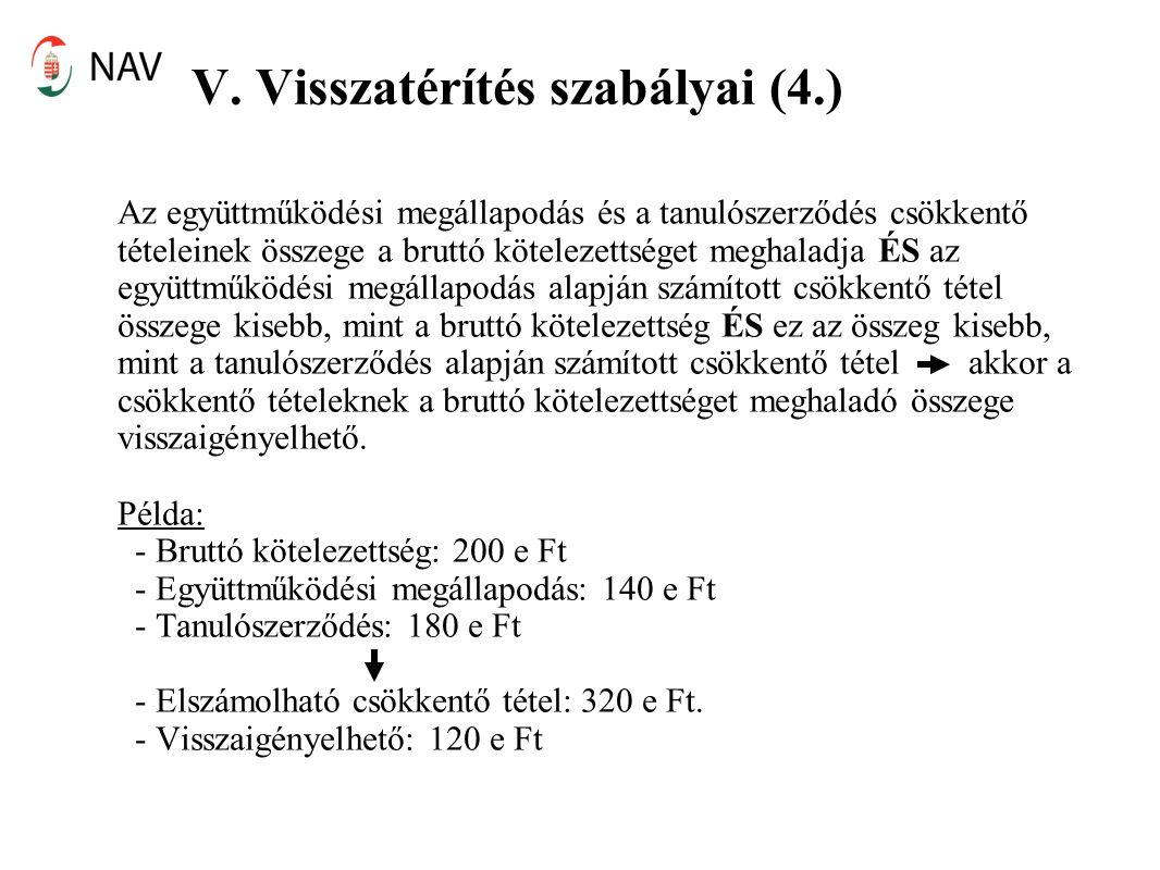 V. Visszatérítés szabályai (4.) Az együttműködési megállapodás és a tanulószerződés csökkentő tételeinek összege a bruttó kötelezettséget meghaladja É