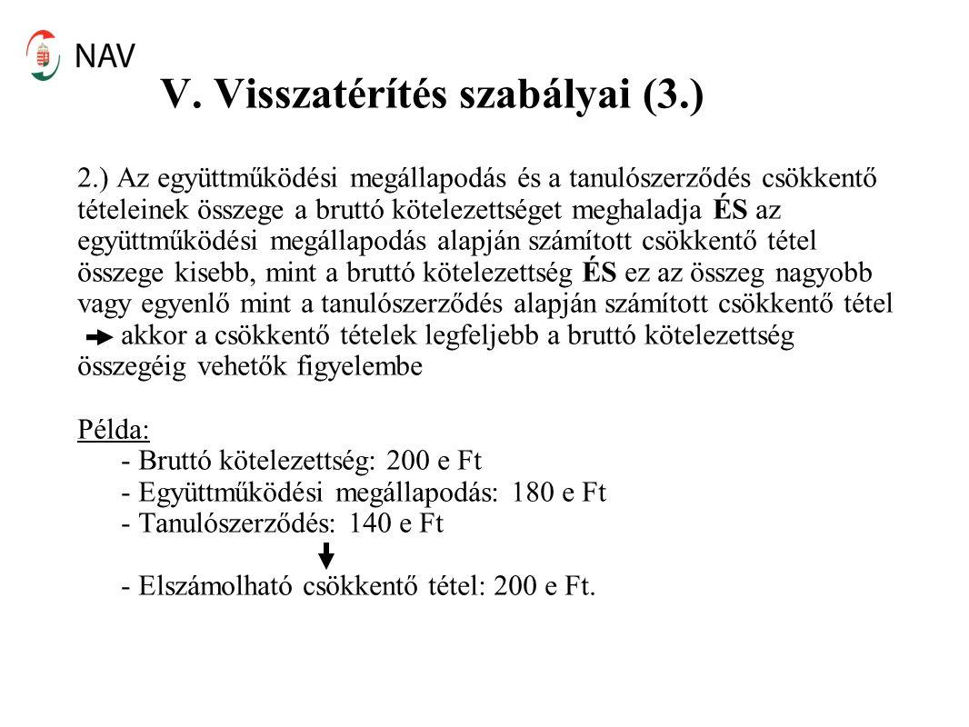 V. Visszatérítés szabályai (3.) 2.) Az együttműködési megállapodás és a tanulószerződés csökkentő tételeinek összege a bruttó kötelezettséget meghalad