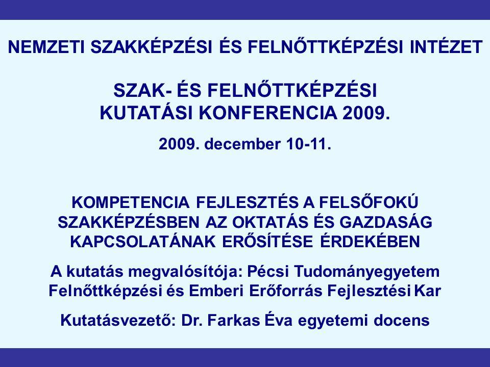 NEMZETI SZAKKÉPZÉSI ÉS FELNŐTTKÉPZÉSI INTÉZET SZAK- ÉS FELNŐTTKÉPZÉSI KUTATÁSI KONFERENCIA 2009.