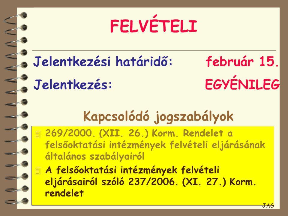 FELVÉTELI 4 269/2000. (XII. 26.) Korm.