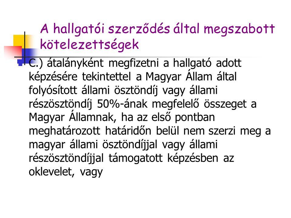A hallgatói szerződés által megszabott kötelezettségek C.) átalányként megfizetni a hallgató adott képzésére tekintettel a Magyar Állam által folyósít