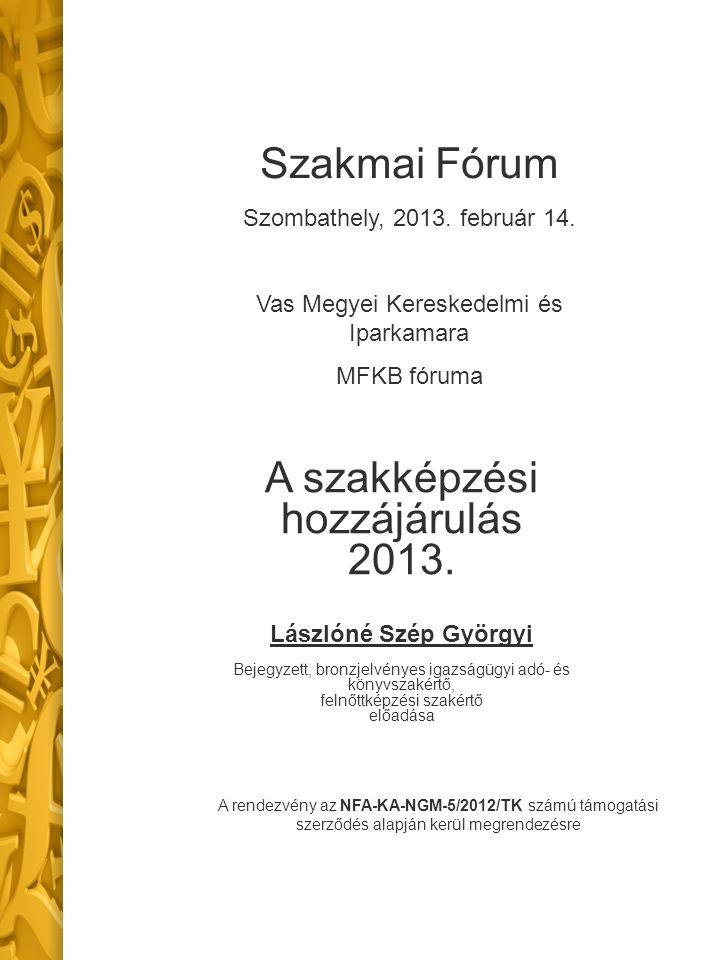 Törvények, rendeletek A szakképzési hozzájárulásról és a képzés fejlesztésének támogatásáról szóló 2011.