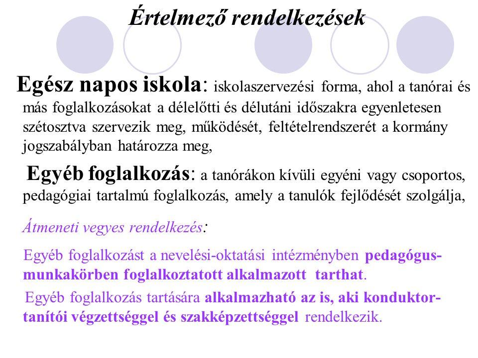 Kiemelt figyelmet igénylő gyermek, tanuló: a) különleges bánásmódot igénylő gyermek, tanuló: aa) sajátos nevelési igényű gyermek, tanuló, ab) beilleszkedési, tanulási, magatartási nehézséggel küzdő gyermek, tanuló, ac) kiemelten tehetséges gyermek, tanuló, 2013.szeptember 1-től Kiemelt figyelmet igénylő gyermek, tanuló: a gyermekek védelméről és a gyámügyi igazgatásról szóló törvény szerint hátrányos és halmozottan hátrányos helyzetű gyermek, tanuló.