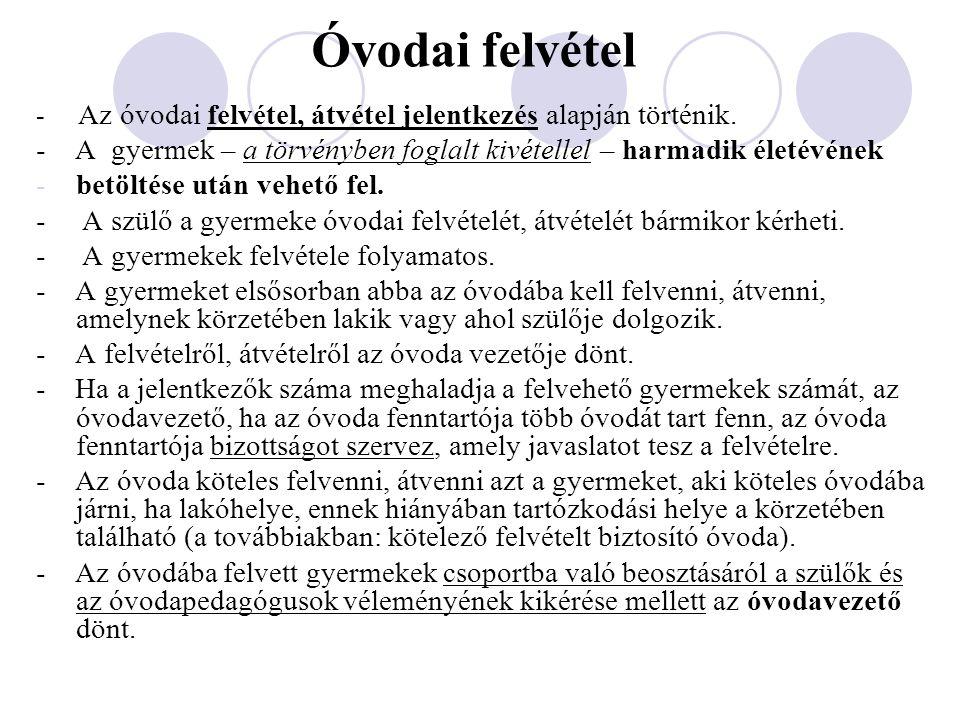 Óvodai felvétel - Az óvodai felvétel, átvétel jelentkezés alapján történik.