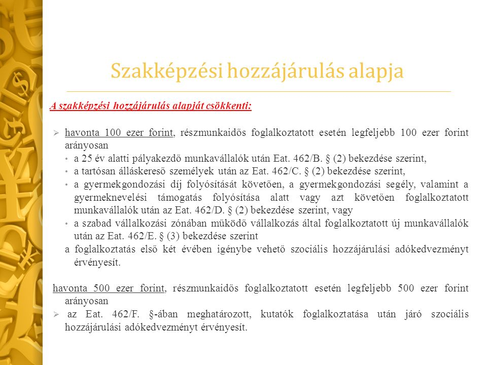 Tanulószerződés alapján a csökkentő tétel mértéke Az előleg fizetésénél a csökkentő tétel havi összegét  2012.