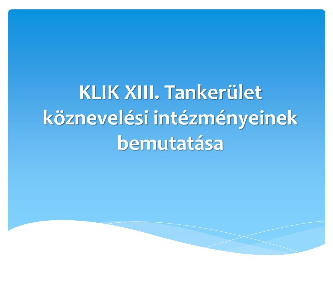 KLIK XIII. Tankerület köznevelési intézményeinek bemutatása