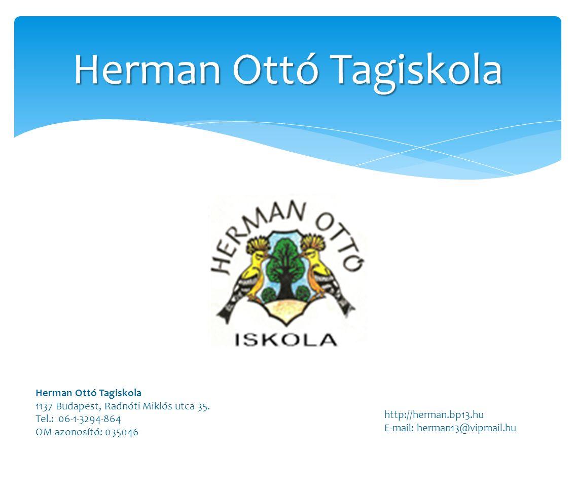 Herman Ottó Tagiskola 1137 Budapest, Radnóti Miklós utca 35.