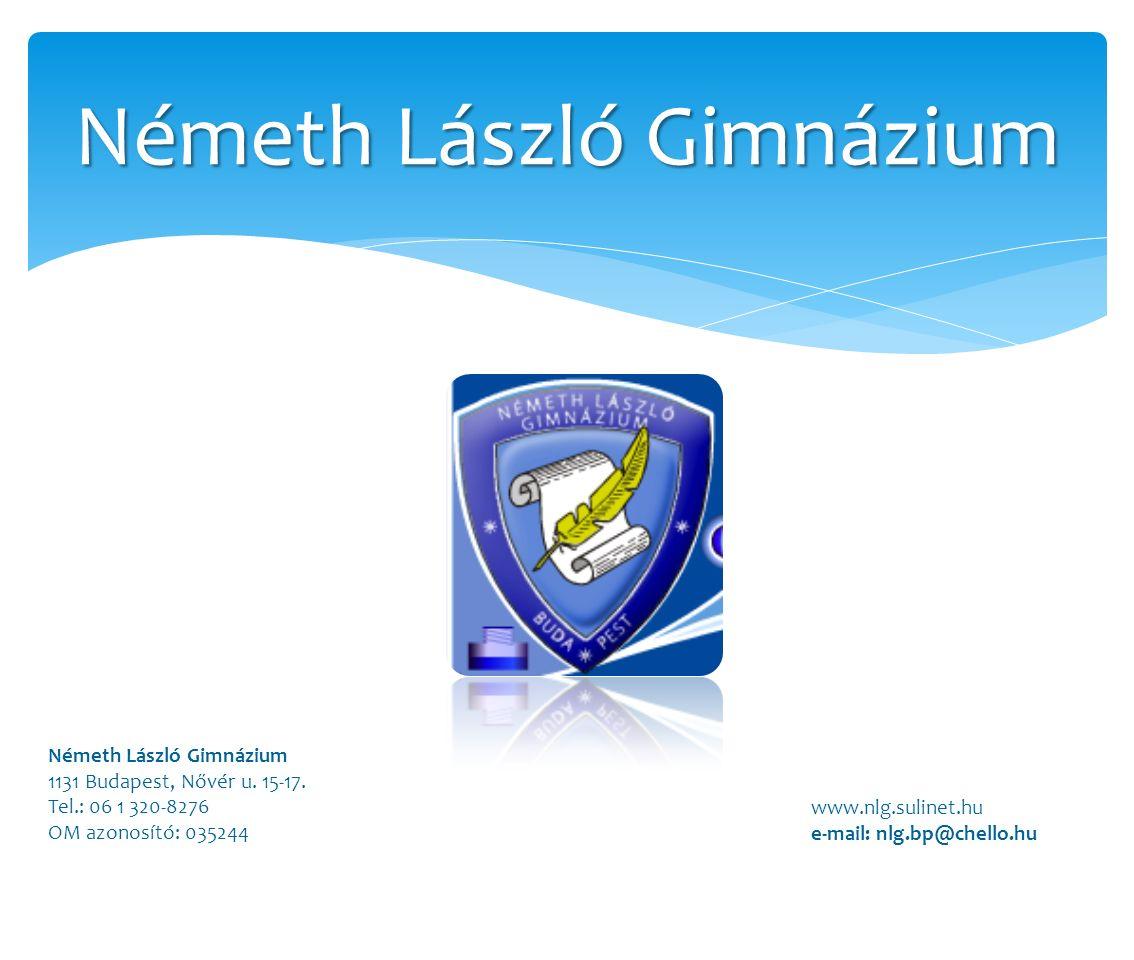 Németh László Gimnázium 1131 Budapest, Nővér u. 15-17.