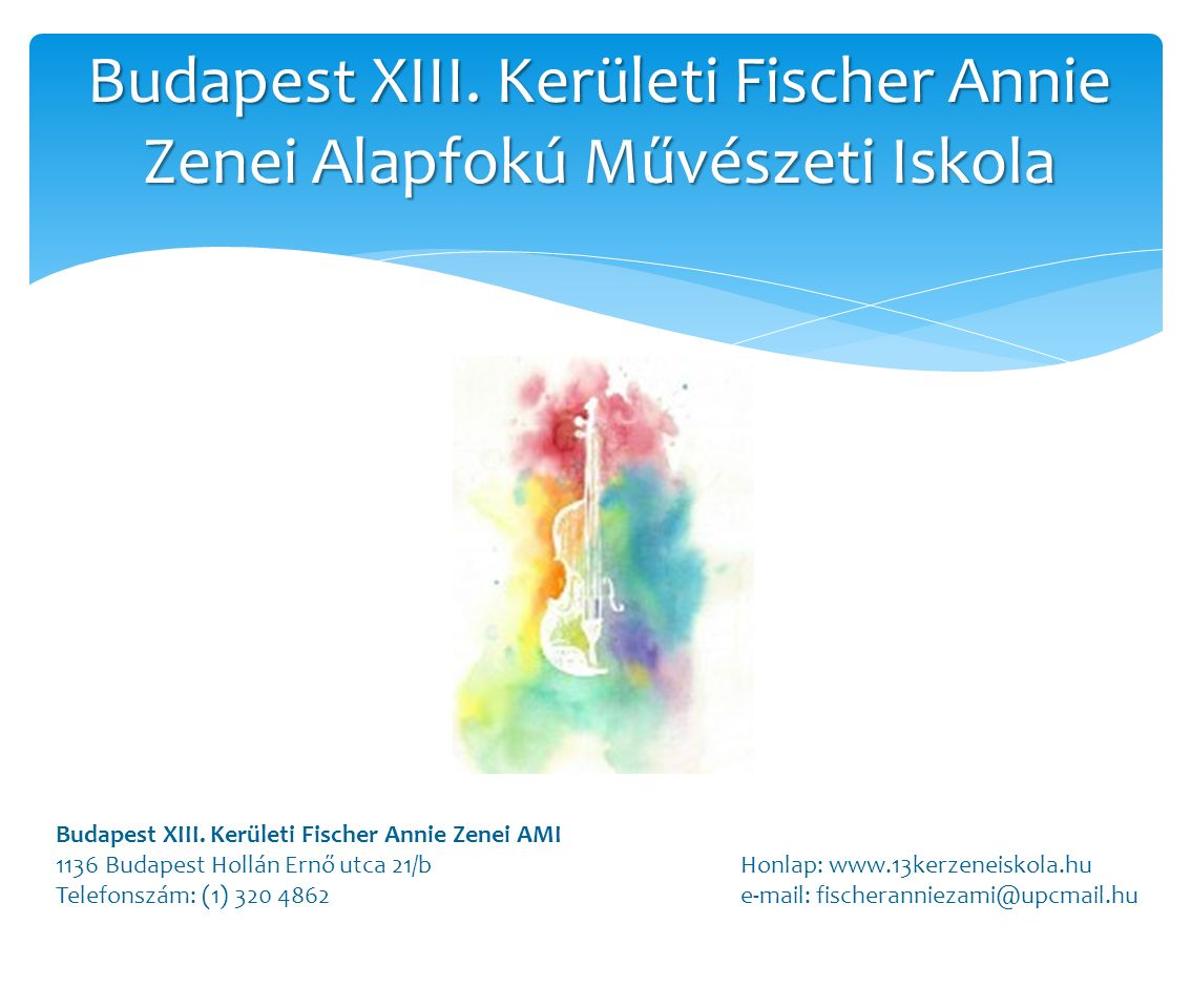 Budapest XIII. Kerületi Fischer Annie Zenei Alapfokú Művészeti Iskola Budapest XIII.