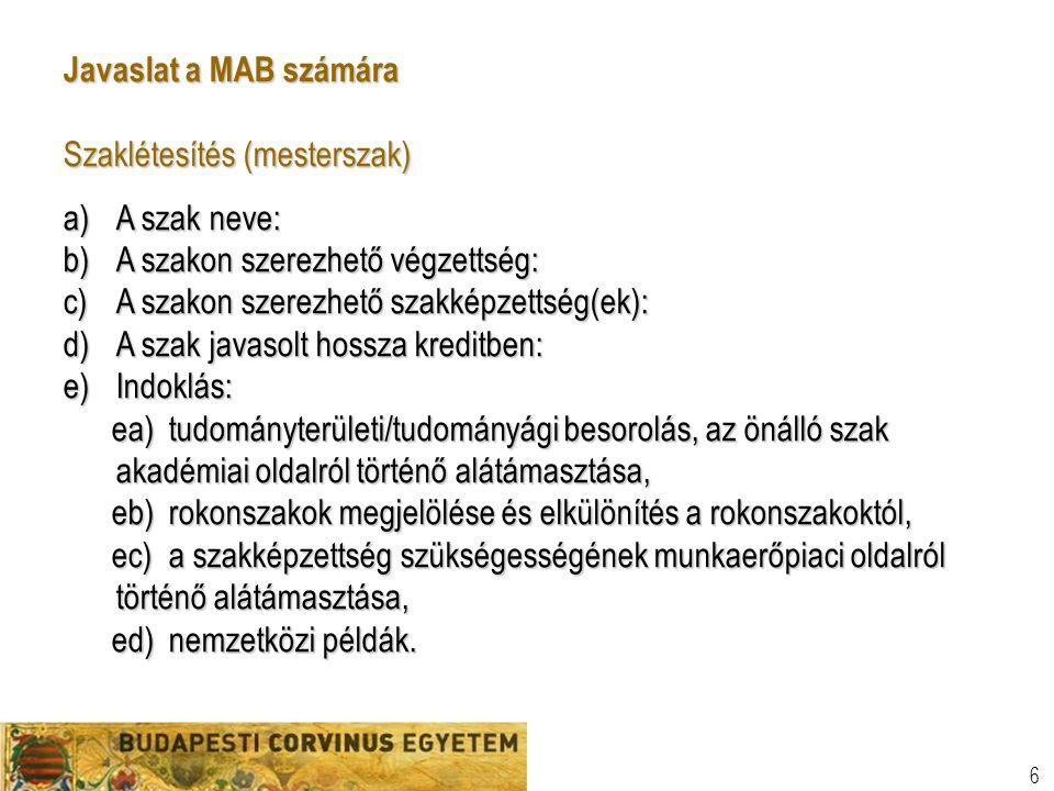 7 Javaslat a MAB számára - folytatás f)A belépőhallgatóktól megkövetelt szakmai kompetenciák.