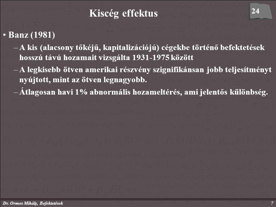 Dr. Ormos Mihály, Befektetések7 Kiscég effektus Banz (1981) –A kis (alacsony tőkéjű, kapitalizációjú) cégekbe történő befektetések hosszú távú hozamai