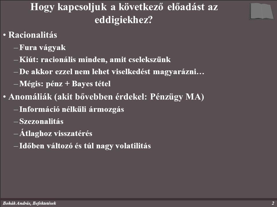 Dr.Ormos Mihály, Befektetések23 Vagy nincs folyamat-invariancia.
