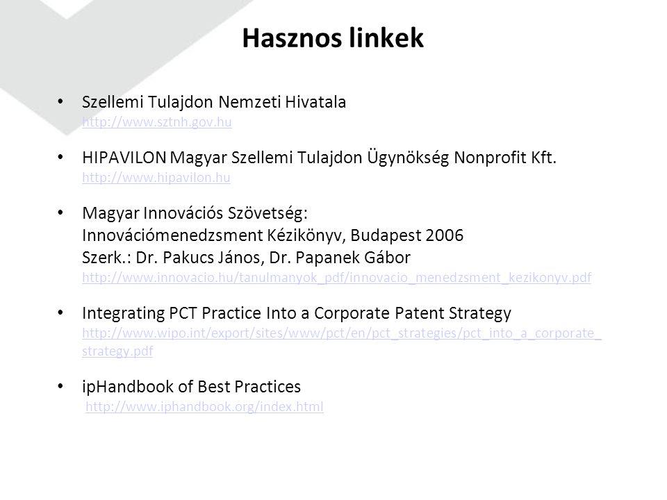 Hasznos linkek Szellemi Tulajdon Nemzeti Hivatala http://www.sztnh.gov.hu http://www.sztnh.gov.hu HIPAVILON Magyar Szellemi Tulajdon Ügynökség Nonprofit Kft.