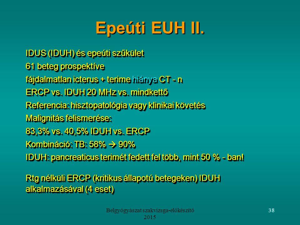 Belgyógyászat szakvizsga-előkészítő 2015 38 Epeúti EUH II.