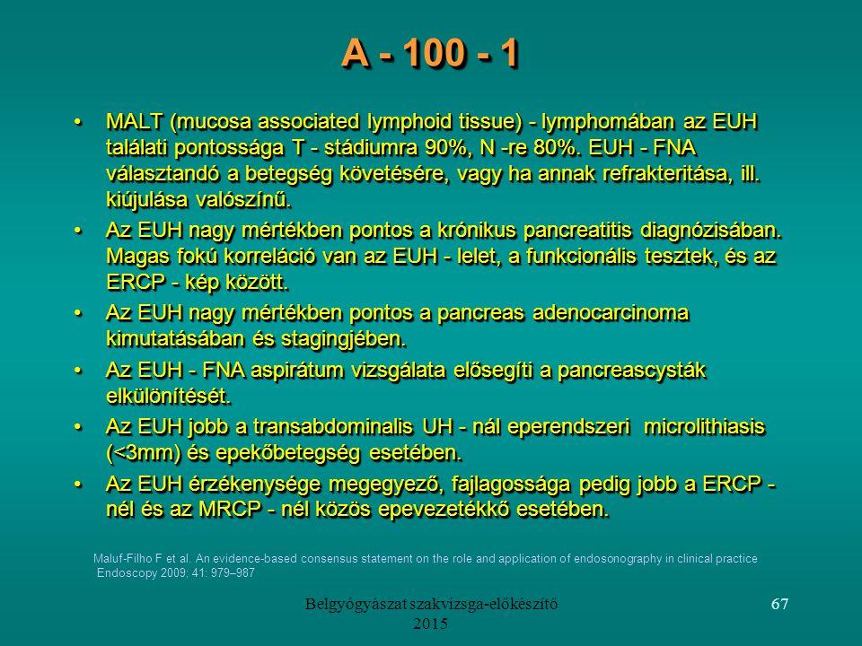 Belgyógyászat szakvizsga-előkészítő 2015 67 Maluf-Filho F et al.