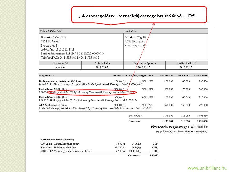 """""""A csomagolószer termékdíj összege bruttó árból… Ft"""" www.unibrillant.hu"""