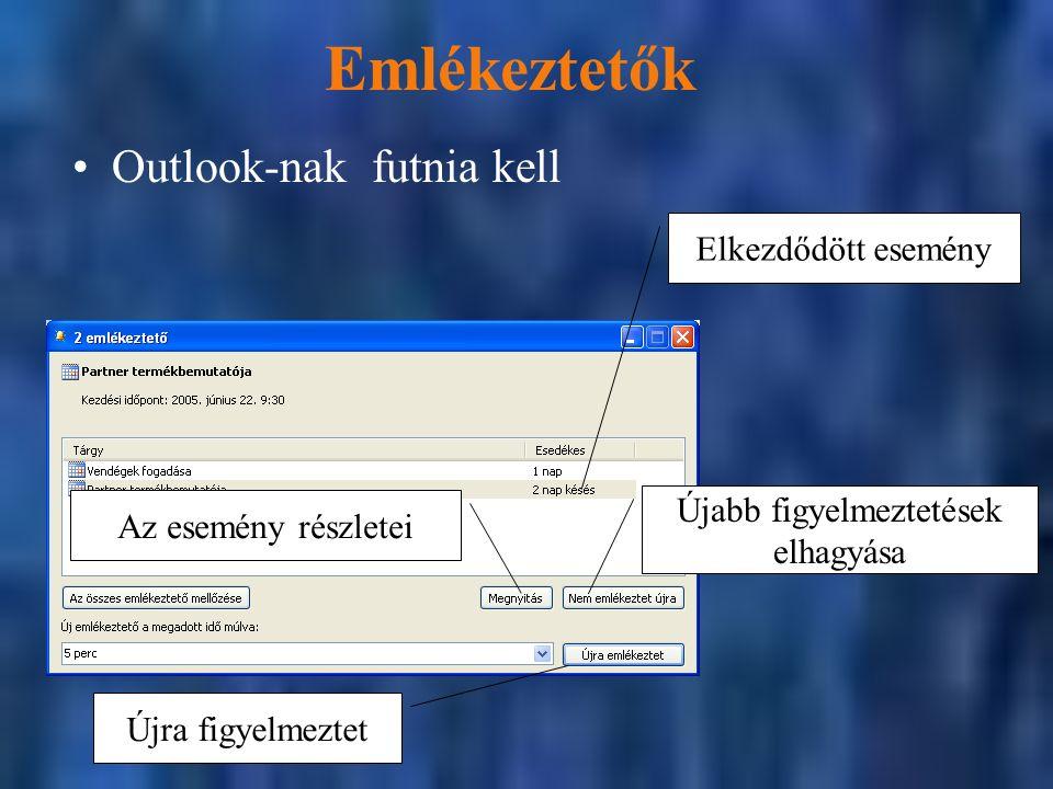 Elkezdődött esemény Emlékeztetők Újra figyelmeztet Újabb figyelmeztetések elhagyása Az esemény részletei Outlook-nak futnia kell