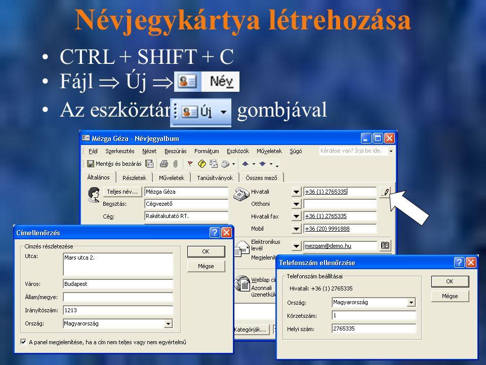 Névjegykártya létrehozása CTRL + SHIFT + C Fájl  Új  Az eszköztár gombjával