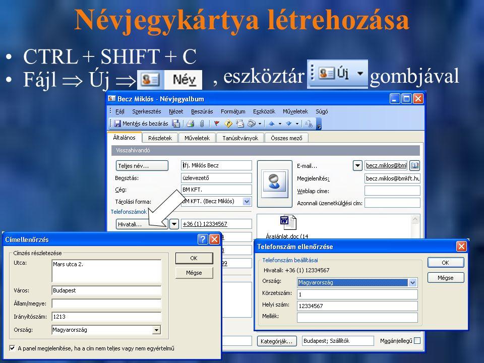 Névjegykártya létrehozása CTRL + SHIFT + C Fájl  Új , eszköztár gombjával